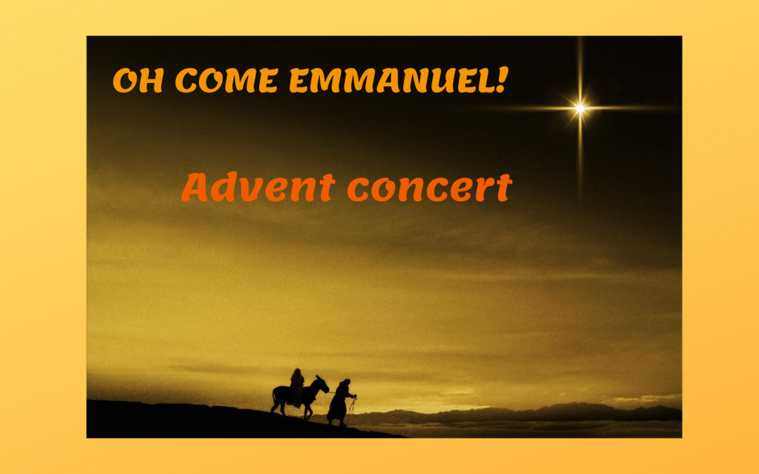 Oh come Emmanuel! Advent Concert
