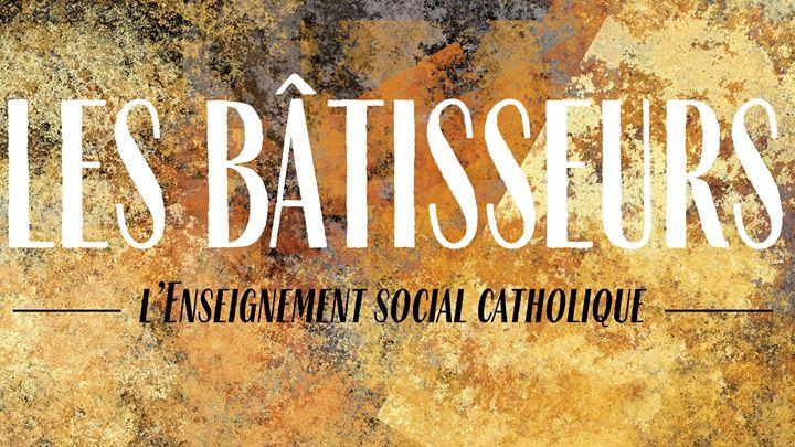 Inscription: Les Bâtisseurs – l'Enseignement Social Catholique