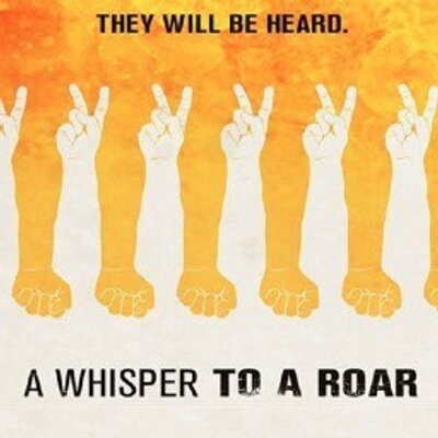 "Movie Night : ""A whisper to a Roar. They will be heard"""